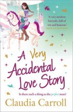 A Very Accidental Love Story Claudia Carroll