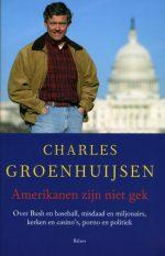 Amerikanen zijn niet gek Charles Groenhuijsen
