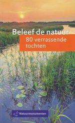 Beleef de natuur - 80 verrassende tochten Stichting Natuurmonumenten