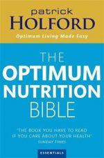 Patrick Holford's New Optimum Nutrition Bible Patrick Holford Bsc