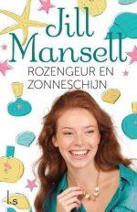 Rozengeur en zonneschijn Jill Mansell