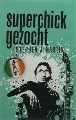 Superchick Gezocht Stephen J. Martin