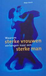 Waarom sterke vrouwen verlangen naar een sterke man Maja Storch