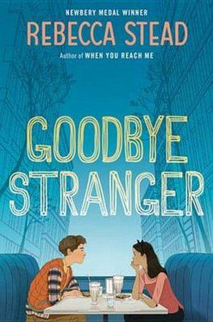 0307Goodbye Stranger Rebecca Stead