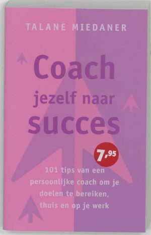 Coach jezelf naar succes Talane Miedaner