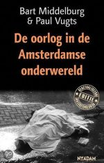 De oorlog in de Amsterdamse onderwereld Bart Middelburg