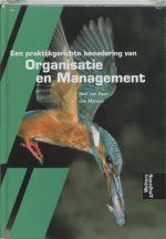 Een praktijkgerichte benadering van Organisatie en Management N.H.M. van Dam