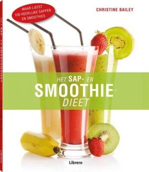 Het Sap- En Smoothiedieet Christine Bailey