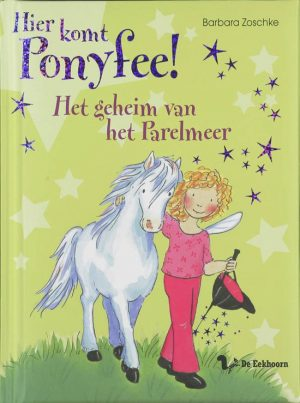Hier komt Ponyfee ! / Het geheim van het Parelmeer Barbara Zoschke