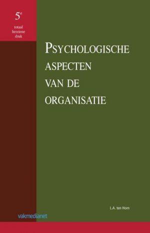 Psychologische aspecten van de organisatie L.A. ten Horn