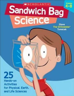 Sandwich Bag Science Steve Tomecek