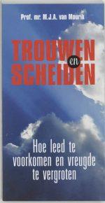 Trouwen En Scheiden M.J.A. van Mourik