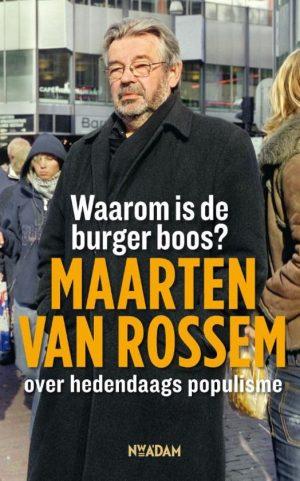 Waarom is de burger boos? Maarten van Rossem