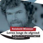 Leven Langs De Afgrond Reinhold Messner