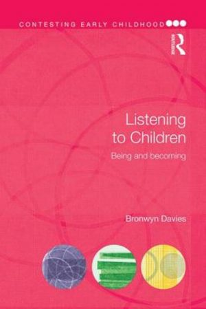 Listening to Children Bronwyn Davies