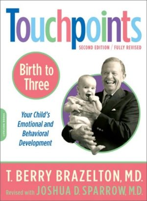 Touchpoints-Birth to Three T. Berry Brazelton