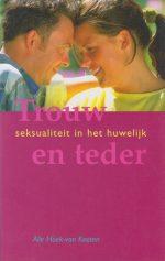 Trouw en teder - Alie Hoek-van Kooten