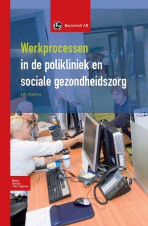Basiswerk AG - Werkprocessen in polikliniek en sociale gezondheidszorg I.W. Bijlsma