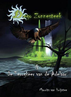 Diego Zonnesteek en de terugkeer van de adelaar Maurits de Huijstee