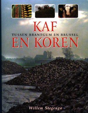 Kaf en koren : tussen Brantgum en Brussel Friese Pers Boekerij