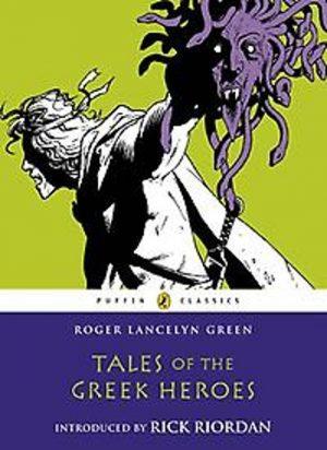 Tales of the Greek Heroes Roger Lancelyn Green