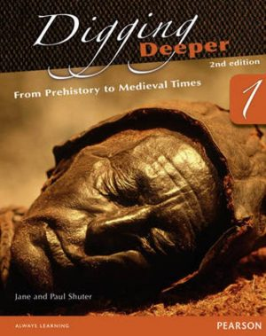 Digging Deeper 1: From Prehistory to Medieval Times  Student Book Jane Shuter