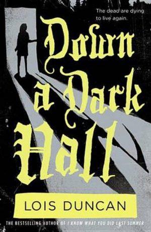 Down a Dark Hall Lois Duncan